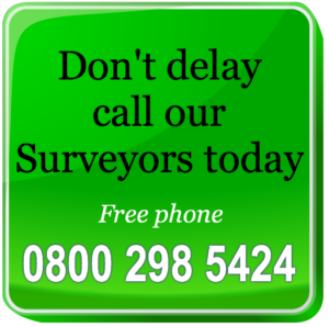 Call our Surveyors today 0800 298 5424